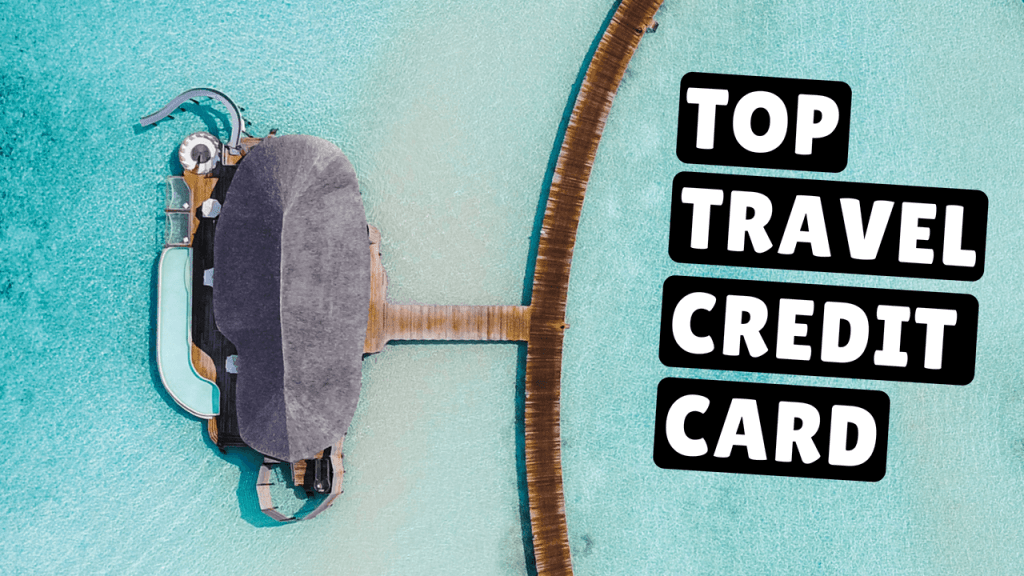 Why Every Traveler Needs a Travel Credit Card & Which One You Should Get!