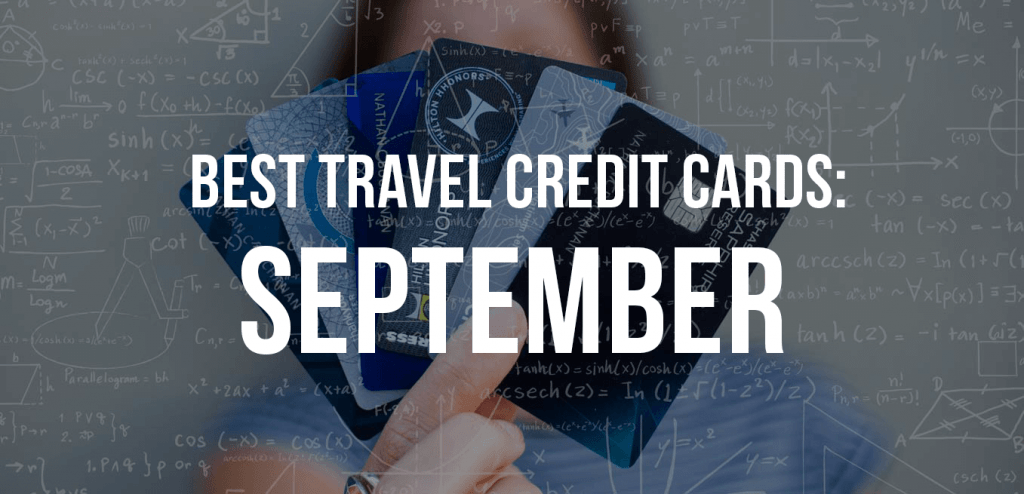 Top 10 Personal Travel Rewards Credit Card Offers for September 2018