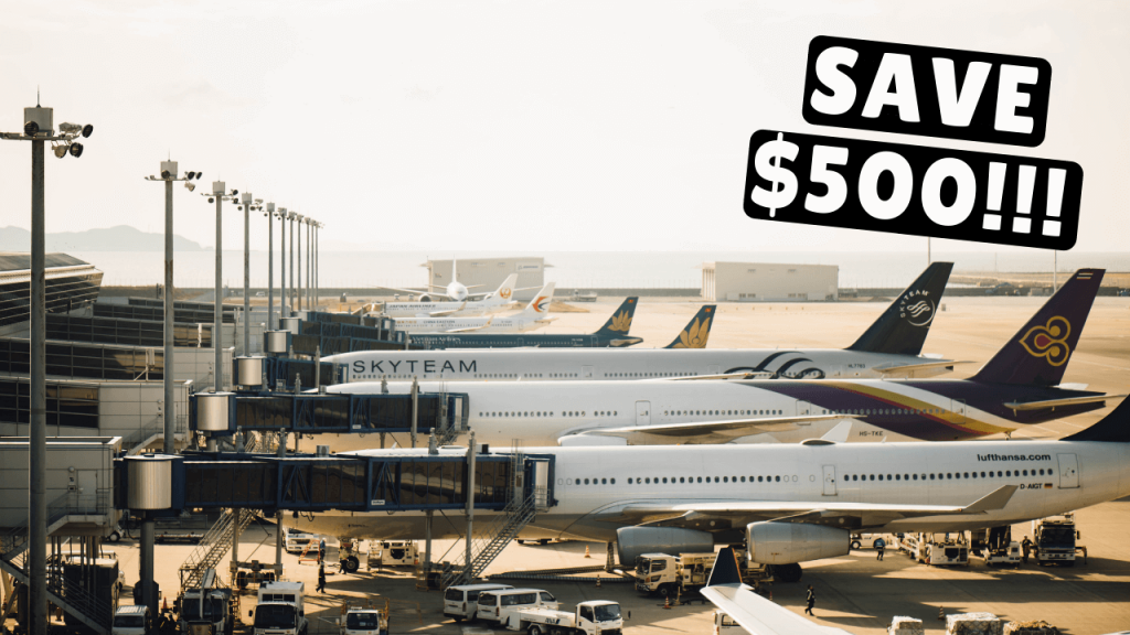 The Easiest Way to Instantly Save $500 On Your Next Flight!