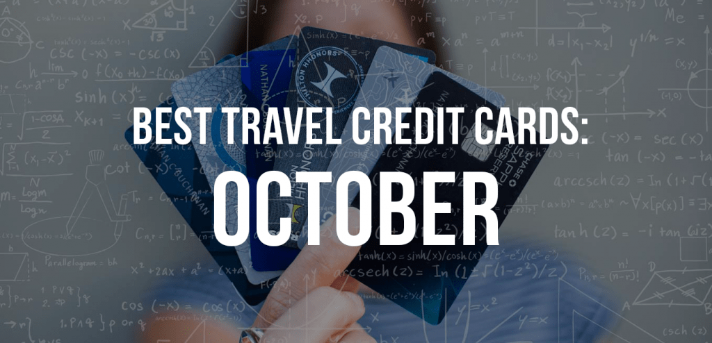 Top 10 Personal Travel Rewards Credit Card Offers for October 2018